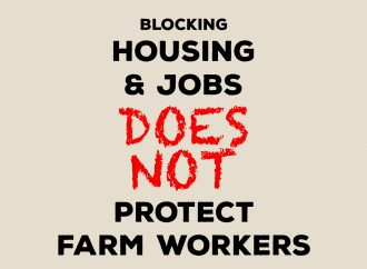 Activists' actions would take housing and jobs away from farm workers